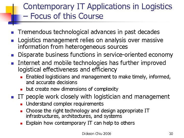 Contemporary IT Applications in Logistics – Focus of this Course n n Tremendous technological