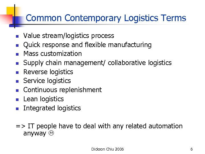 Common Contemporary Logistics Terms n n n n n Value stream/logistics process Quick response