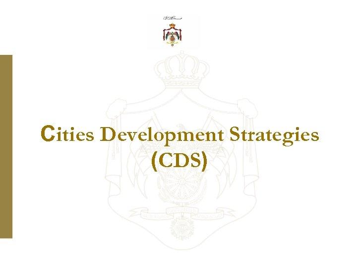 Cities Development Strategies (CDS)
