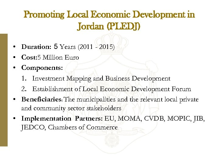 Promoting Local Economic Development in Jordan (PLEDJ) • Duration: 5 Years (2011 - 2015)