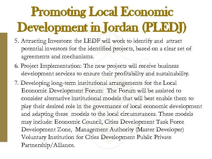Promoting Local Economic Development in Jordan (PLEDJ) 5. Attracting Investors: the LEDF will work