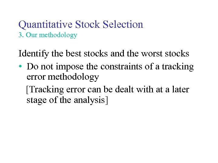 Quantitative Stock Selection 3. Our methodology Identify the best stocks and the worst stocks