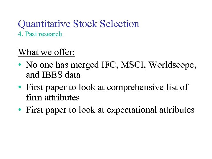Quantitative Stock Selection 4. Past research What we offer: • No one has merged