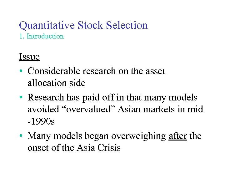 Quantitative Stock Selection 1. Introduction Issue • Considerable research on the asset allocation side