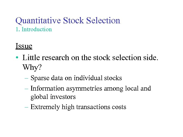 Quantitative Stock Selection 1. Introduction Issue • Little research on the stock selection side.
