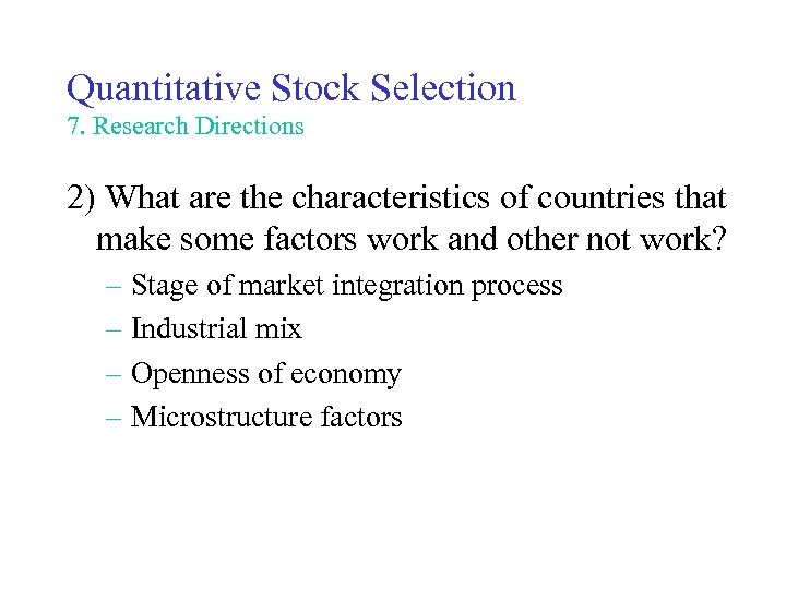 Quantitative Stock Selection 7. Research Directions 2) What are the characteristics of countries that