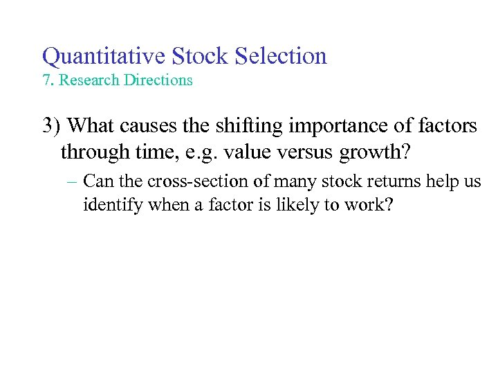 Quantitative Stock Selection 7. Research Directions 3) What causes the shifting importance of factors
