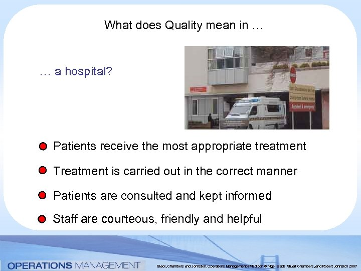 What does Quality mean in … … a hospital? Patients receive the most appropriate