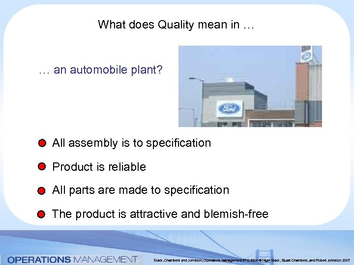 What does Quality mean in … … an automobile plant? All assembly is to