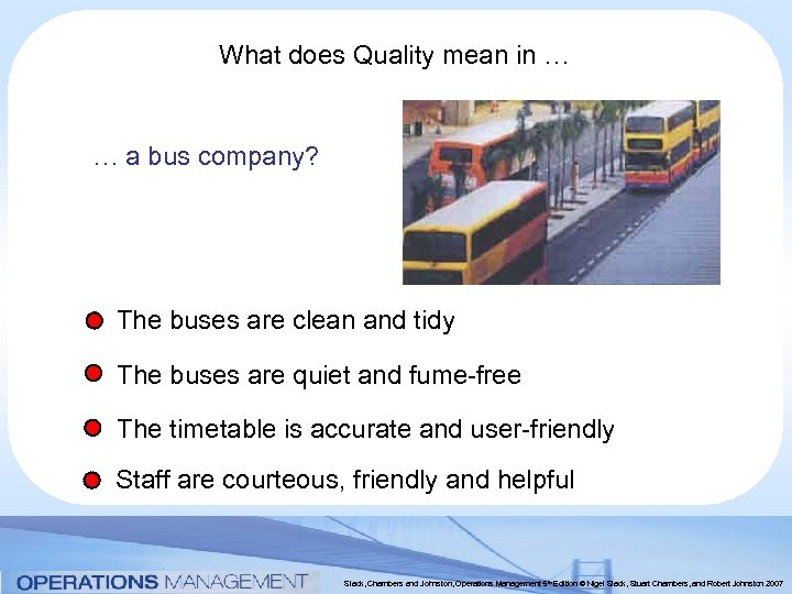 What does Quality mean in … … a bus company? The buses are clean