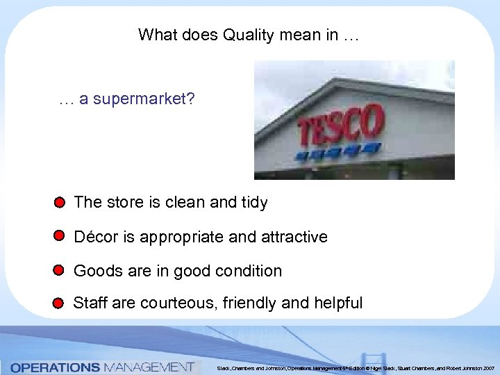 What does Quality mean in … … a supermarket? The store is clean and