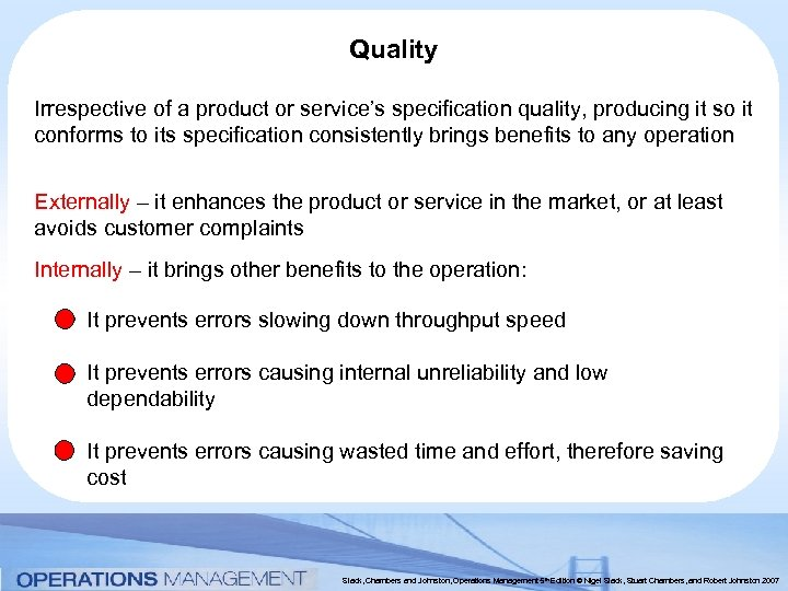 Quality Irrespective of a product or service's specification quality, producing it so it conforms