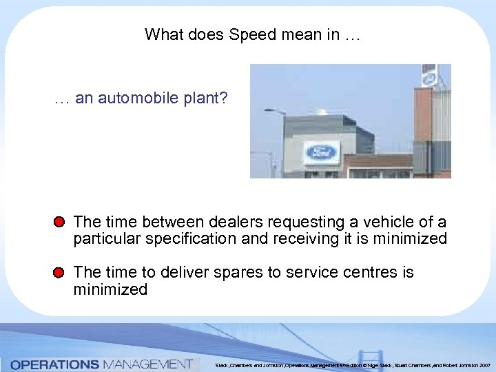 What does Speed mean in … … an automobile plant? The time between dealers