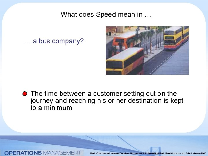 What does Speed mean in … … a bus company? The time between a