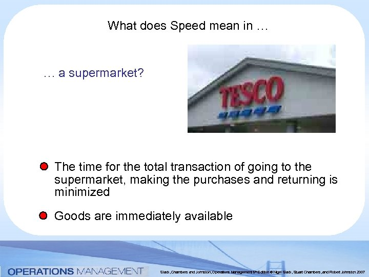 What does Speed mean in … … a supermarket? The time for the total