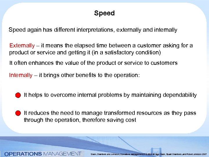 Speed again has different interpretations, externally and internally Externally – it means the elapsed