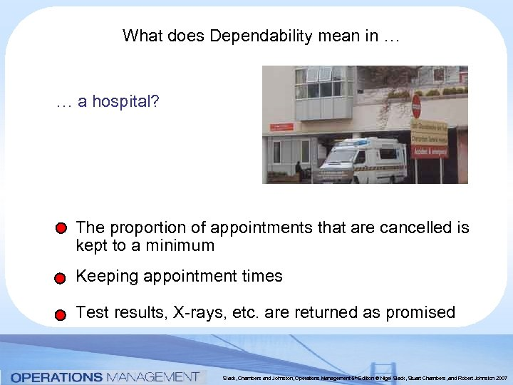 What does Dependability mean in … … a hospital? The proportion of appointments that