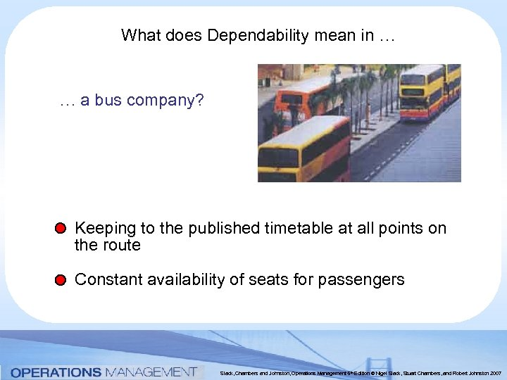 What does Dependability mean in … … a bus company? Keeping to the published