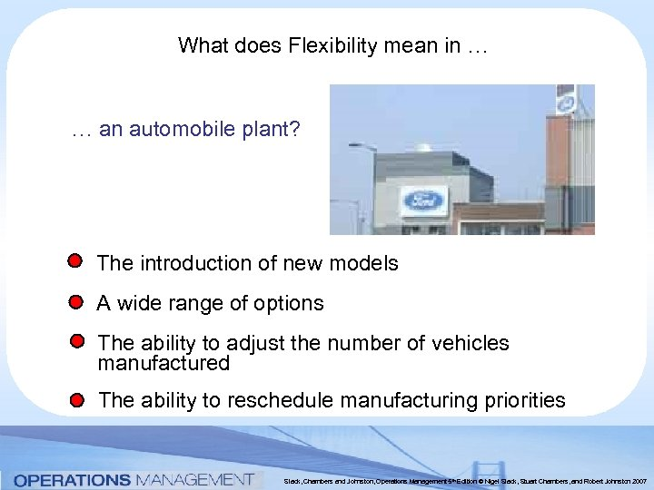 What does Flexibility mean in … … an automobile plant? The introduction of new