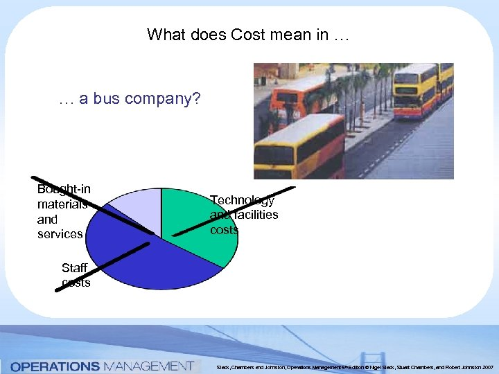 What does Cost mean in … … a bus company? Bought-in materials and services