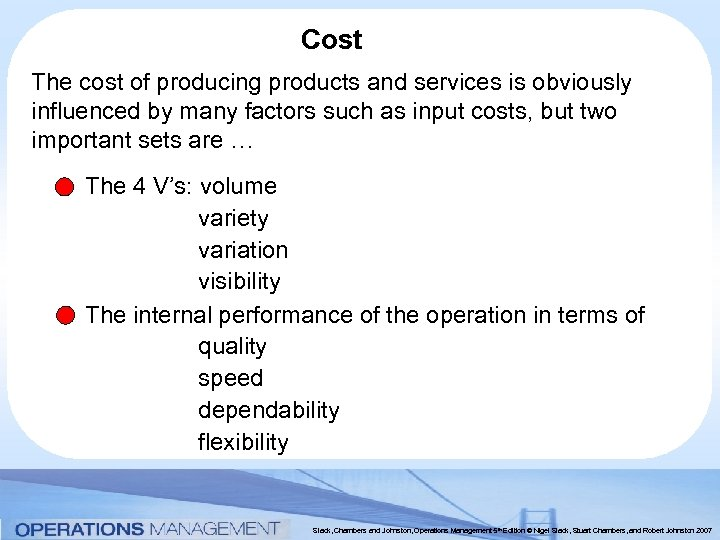 Cost The cost of producing products and services is obviously influenced by many factors