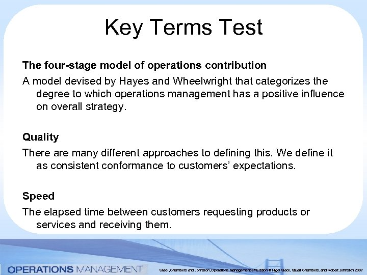 Key Terms Test The four-stage model of operations contribution A model devised by Hayes
