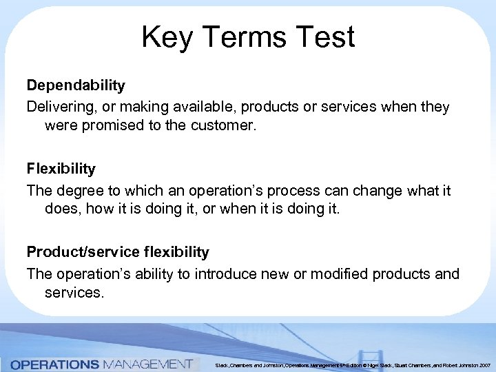 Key Terms Test Dependability Delivering, or making available, products or services when they were