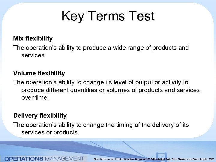 Key Terms Test Mix flexibility The operation's ability to produce a wide range of