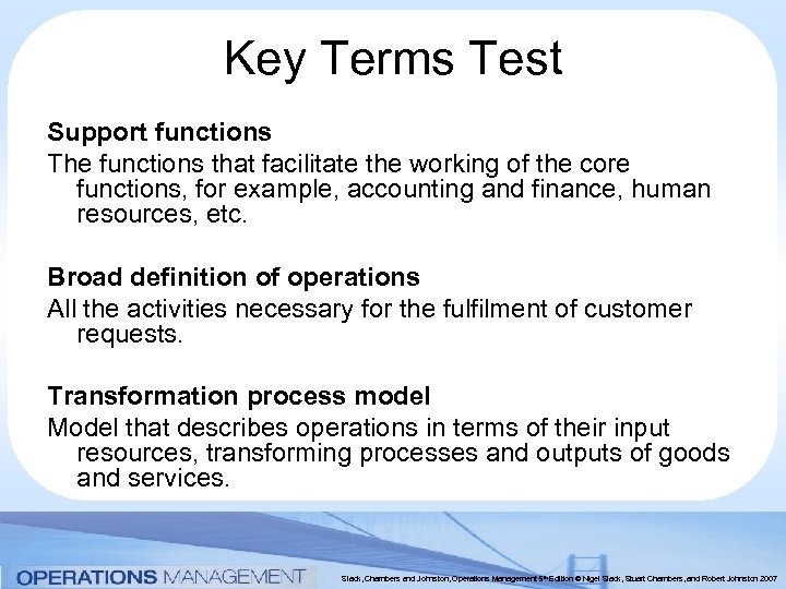 Key Terms Test Support functions The functions that facilitate the working of the core