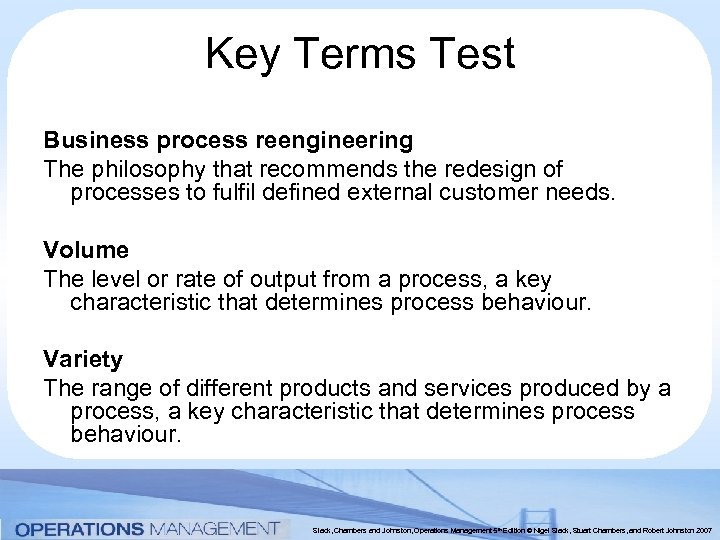 Key Terms Test Business process reengineering The philosophy that recommends the redesign of processes