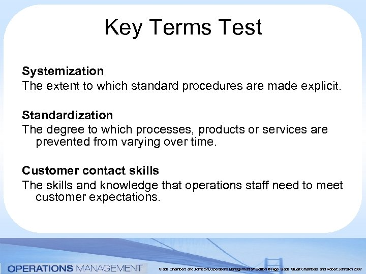Key Terms Test Systemization The extent to which standard procedures are made explicit. Standardization