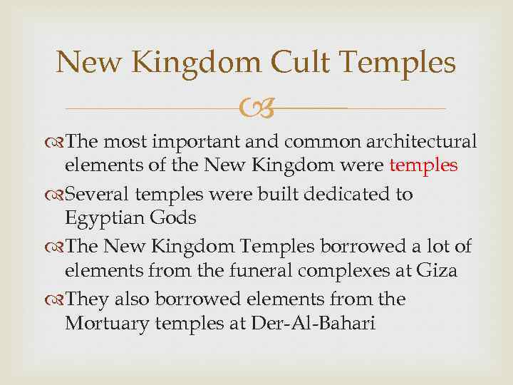 New Kingdom Cult Temples The most important and common architectural elements of the New