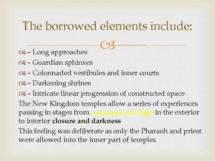 The borrowed elements include: – Long approaches – Guardian sphinxes – Colonnaded vestibules and