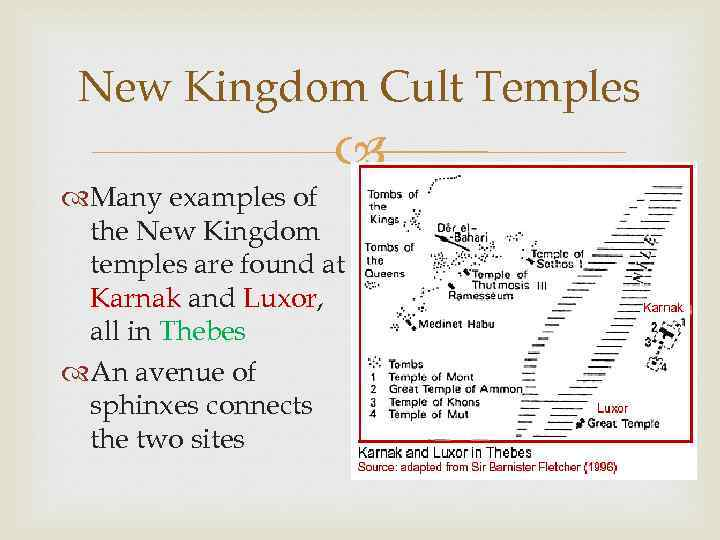 New Kingdom Cult Temples Many examples of the New Kingdom temples are found at