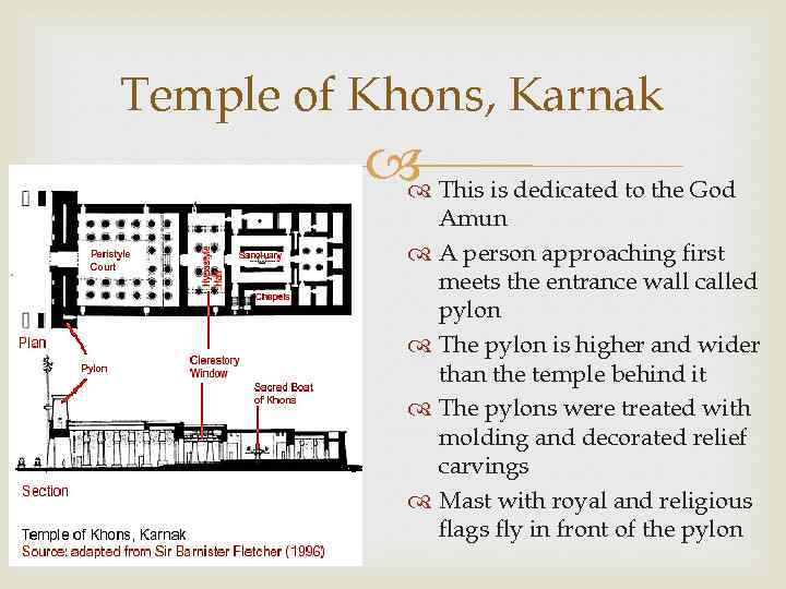 Temple of Khons, Karnak This is dedicated to the God Amun A person approaching
