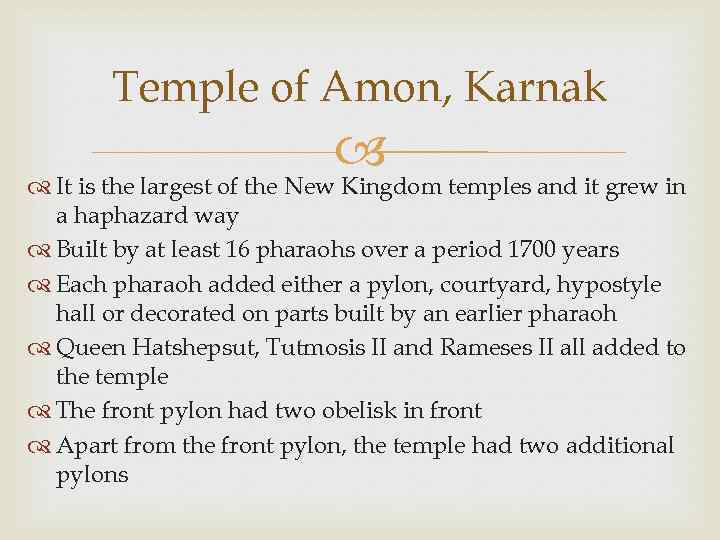 Temple of Amon, Karnak It is the largest of the New Kingdom temples and
