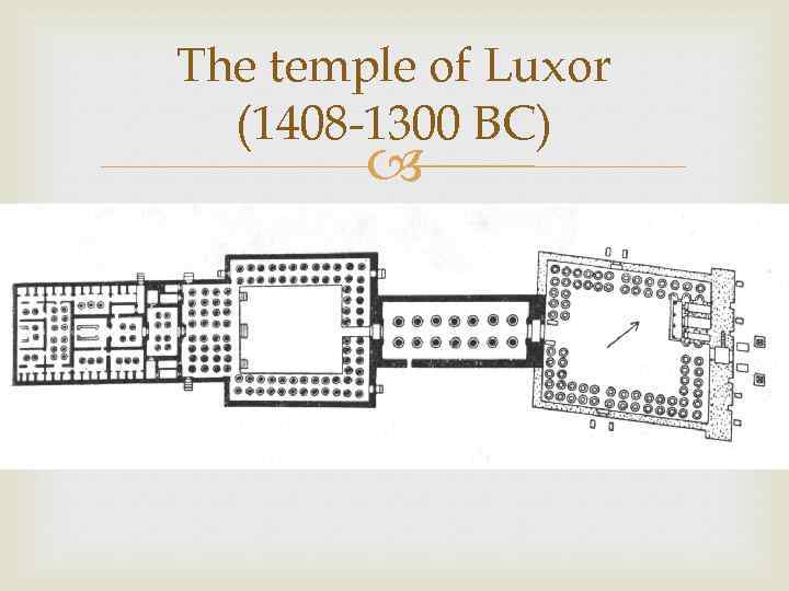 The temple of Luxor (1408 -1300 BC)