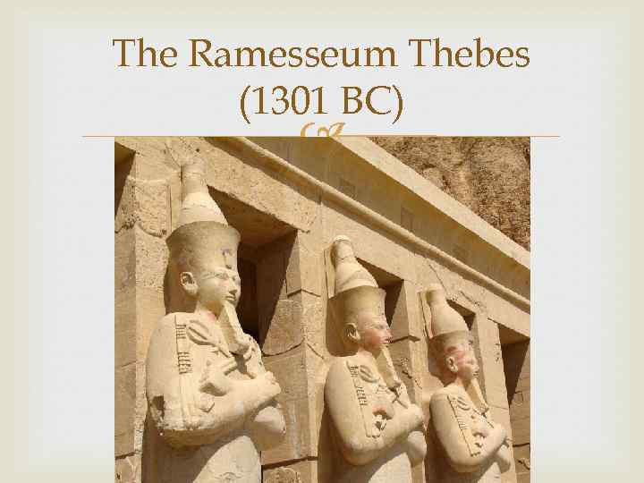 The Ramesseum Thebes (1301 BC)