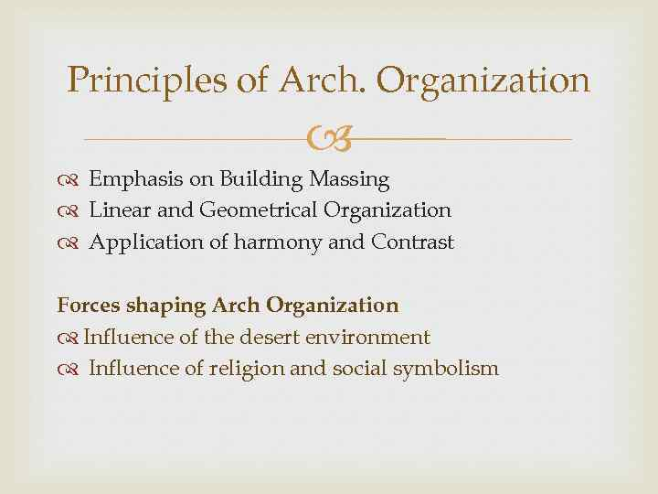 Principles of Arch. Organization Emphasis on Building Massing Linear and Geometrical Organization Application of