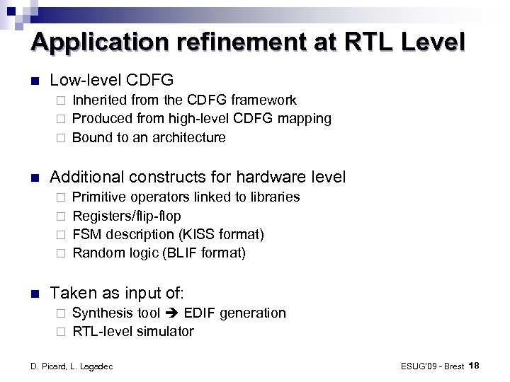 Application refinement at RTL Level Low-level CDFG Inherited from the CDFG framework ¨ Produced