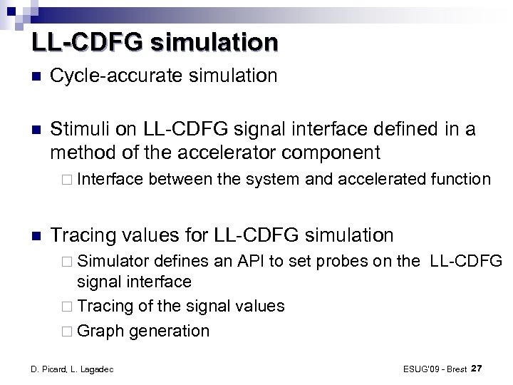 LL-CDFG simulation Cycle-accurate simulation Stimuli on LL-CDFG signal interface defined in a method of