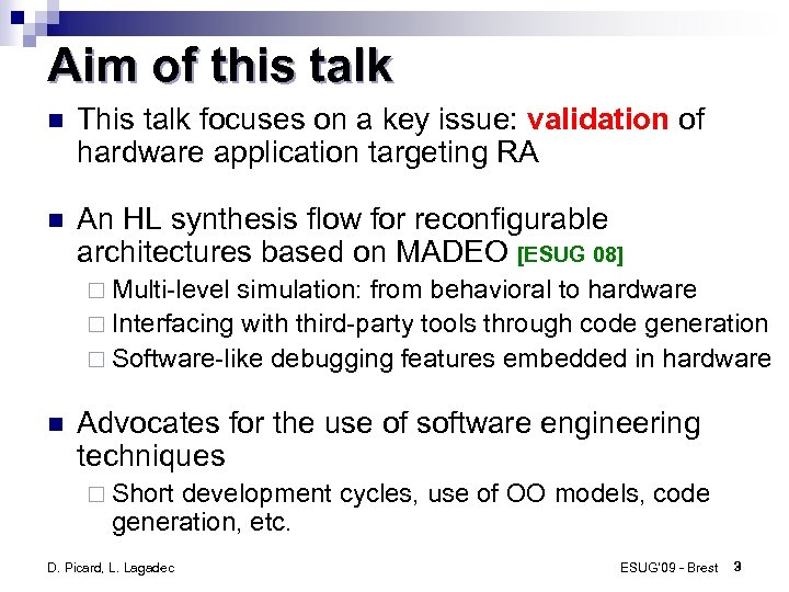 Aim of this talk This talk focuses on a key issue: validation of hardware