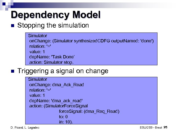 Dependency Model Stopping the simulation Simulator on. Change: (Simulator synthesized. CDFG output. Named: 'done')