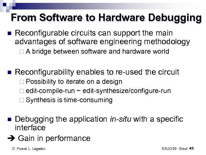 From Software to Hardware Debugging Reconfigurable circuits can support the main advantages of software