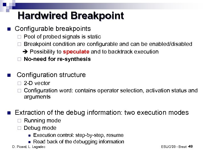 Hardwired Breakpoint Configurable breakpoints Pool of probed signals is static ¨ Breakpoint condition are