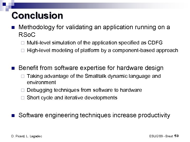 Conclusion Methodology for validating an application running on a RSo. C Multi-level simulation of