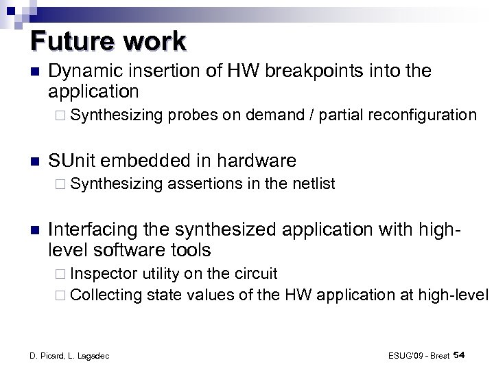 Future work Dynamic insertion of HW breakpoints into the application ¨ Synthesizing SUnit embedded