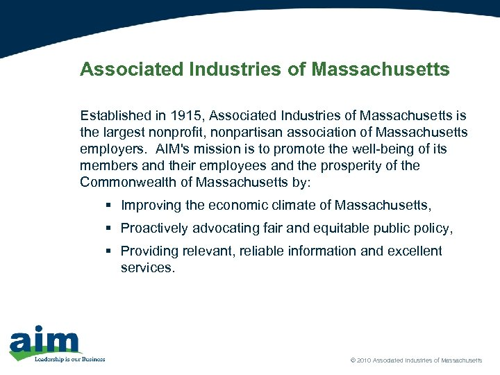 Associated Industries of Massachusetts Established in 1915, Associated Industries of Massachusetts is the largest