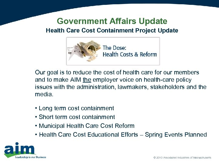 Government Affairs Update Health Care Cost Containment Project Update Our goal is to reduce
