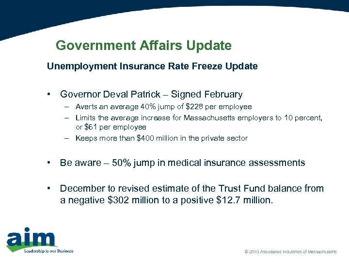 Government Affairs Update Unemployment Insurance Rate Freeze Update • Governor Deval Patrick – Signed